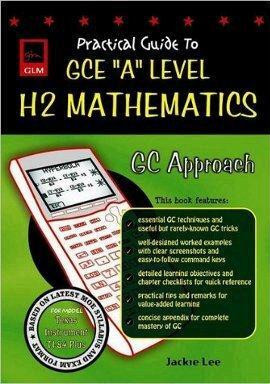 Practical Guide to GCE A-Level H2 Maths GC (Texas Instruments)