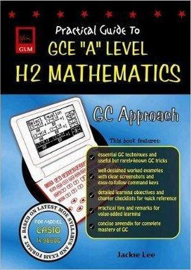 Practical Guide to GCE A-Level H2 Maths GC (Casio)