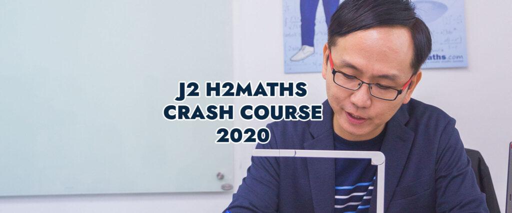JC2 H2Maths Crash Course 2020